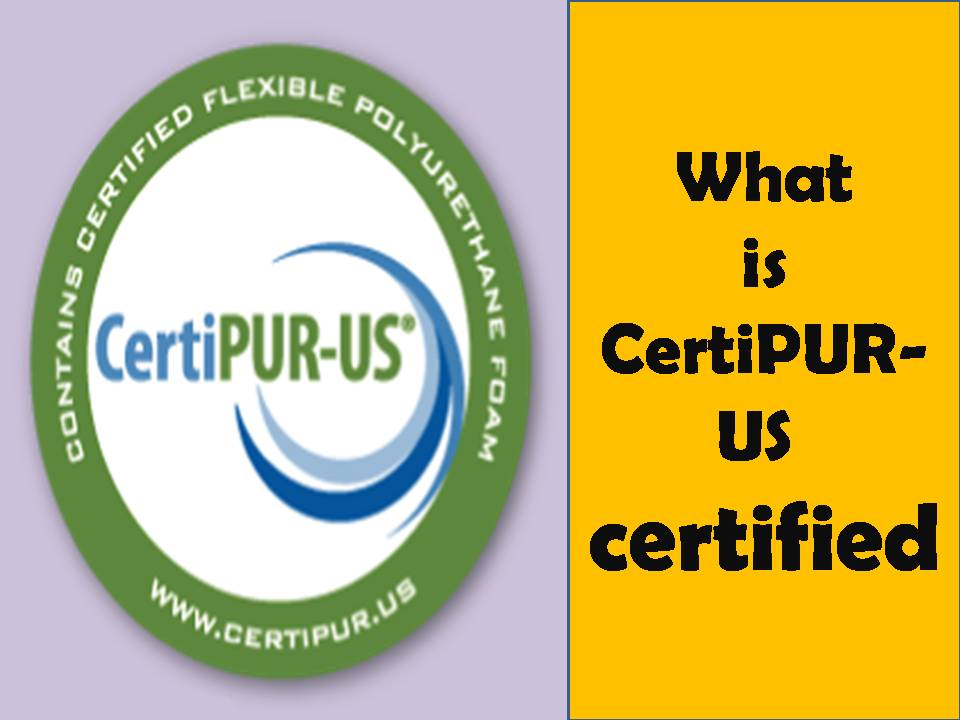 Why Should You Look for a CertiPUR-US Certified Mattress?